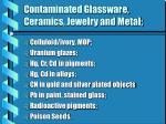 contaminated glassware ceramics jewelry and metal