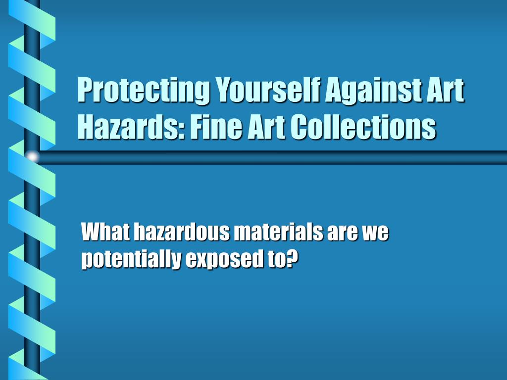 protecting yourself against art hazards fine art collections l.