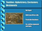 textiles upholstery costumes vestments