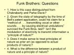 funk brothers questions