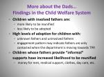 more about the dads findings in the child welfare system