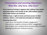 presentation and learning objectives why this why here why now