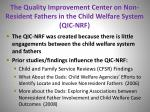 the quality improvement center on non resident fathers in the child welfare system qic nrf