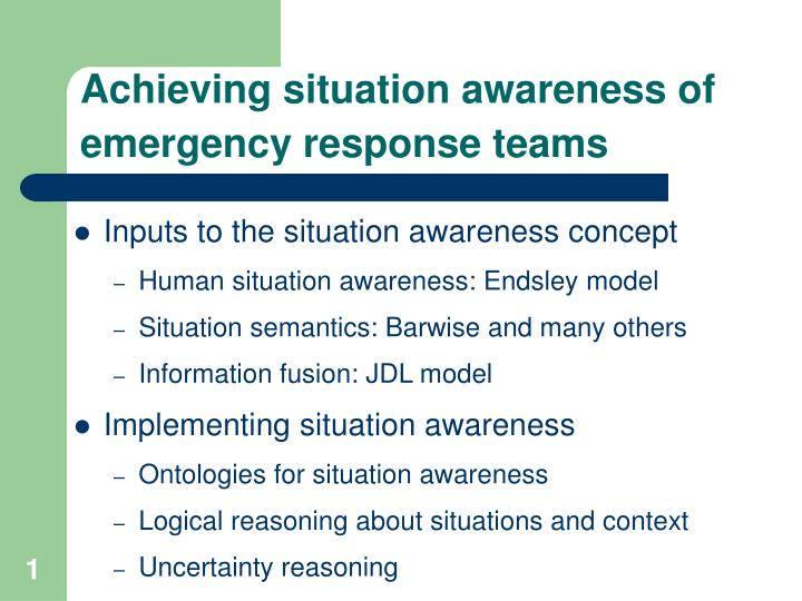 achieving situation awareness of emergency response teams n.