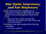 site visits interviews and fair disclosure