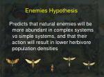 enemies hypothesis