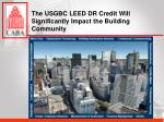 the usgbc leed dr credit will significantly impact the building community