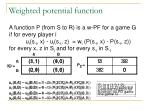 weighted potential function