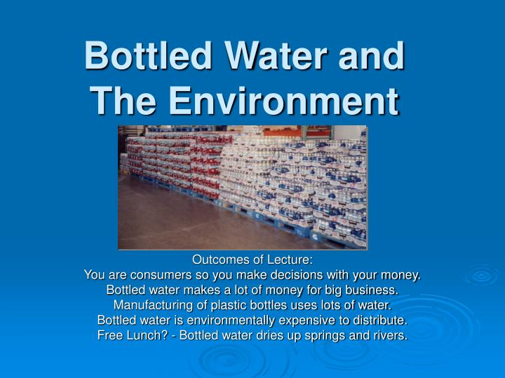 bottled water and the environment n.