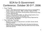 soa for e government conference october 30 31 st 200629
