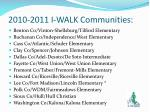 2010 2011 i walk communities