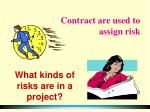 contract are used to assign risk