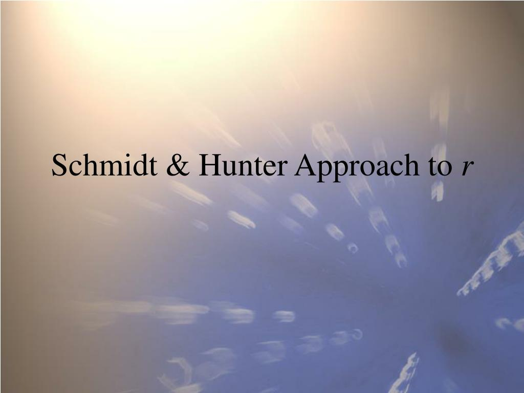 schmidt hunter approach to r l.