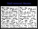 staff removal neums