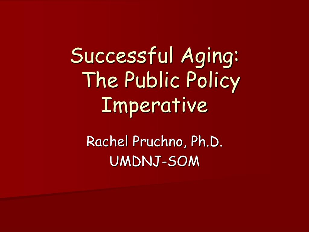 successful aging the public policy imperative l.