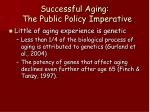 successful aging the public policy imperative68