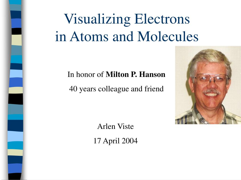 visualizing electrons in atoms and molecules l.