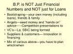 b p is not just financial numbers and not just for loans