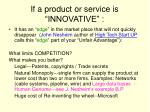 if a product or service is innovative