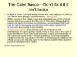 the coke fiasco don t fix it if it ain t broke