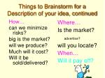 things to brainstorm for a description of your idea continued
