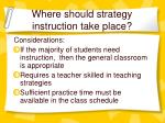 where should strategy instruction take place
