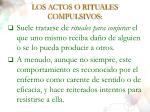 los actos o rituales compulsivos66