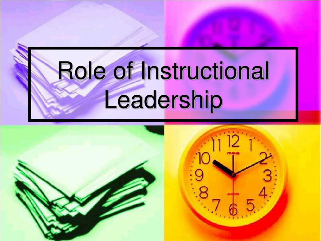 role of instructional leadership l.