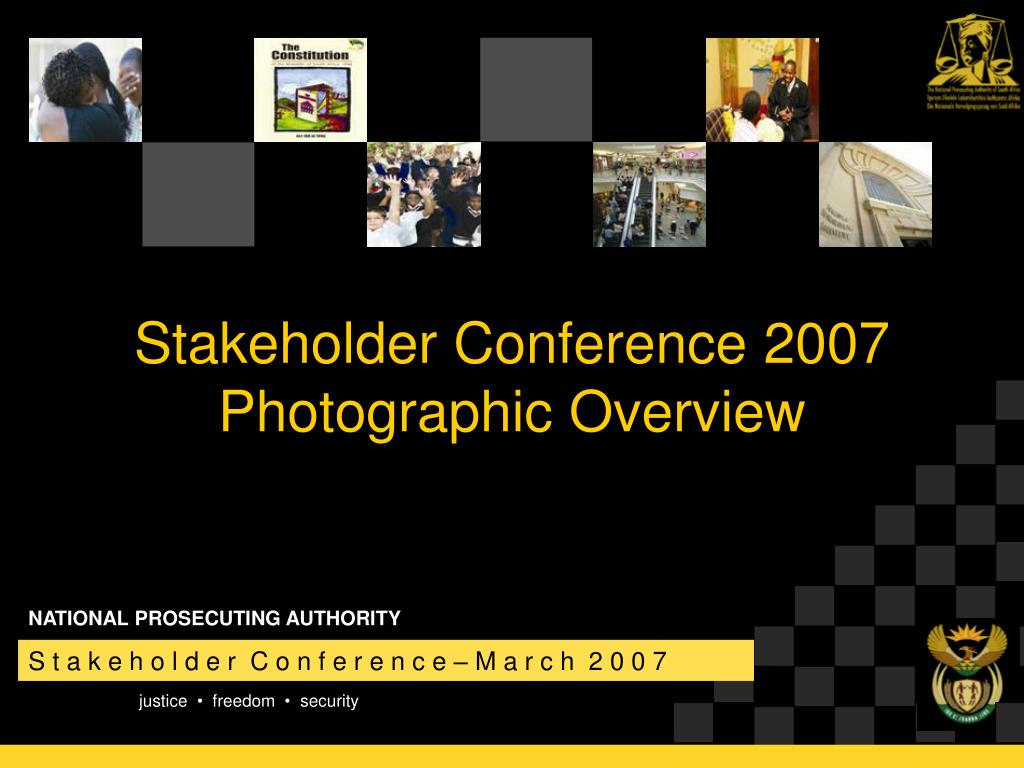 stakeholder conference 2007 photographic overview l.
