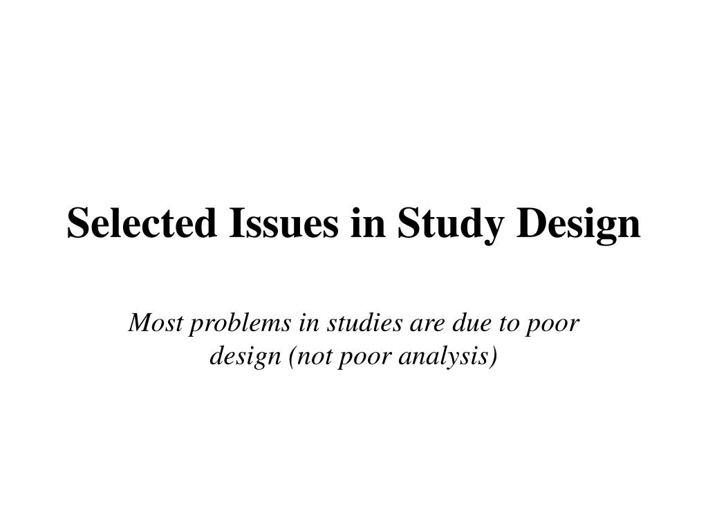 selected issues in study design l.