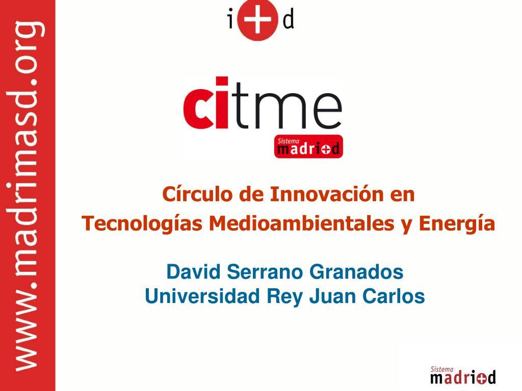 c rculo de innovaci n en tecnolog as medioambientales y energ a l.