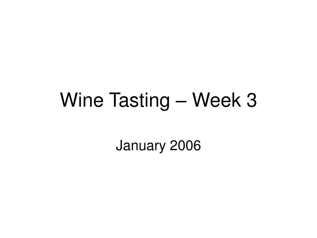 wine tasting week 3 l.