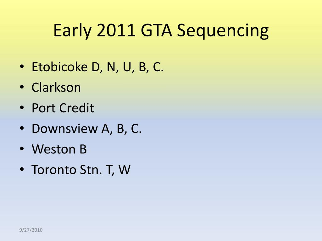 Early 2011 GTA Sequencing