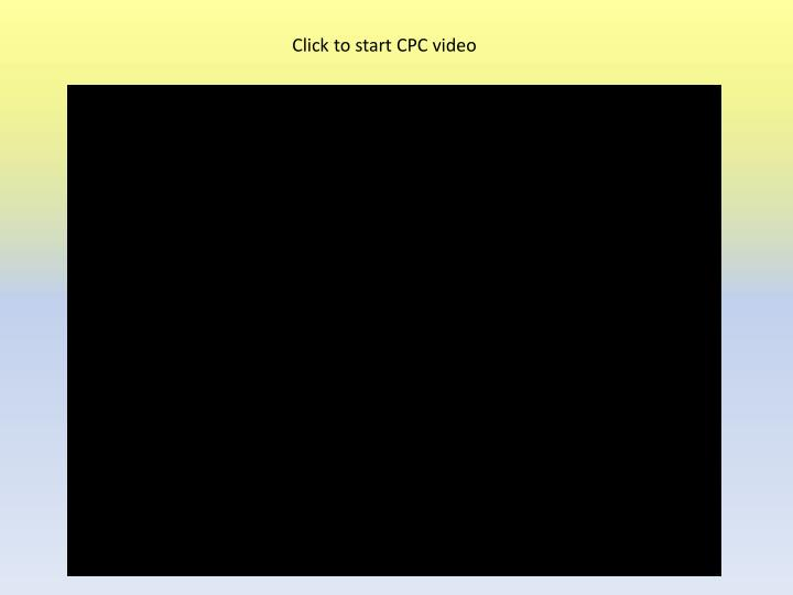 Click to start CPC video