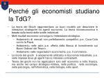 perch gli economisti studiano la tdg