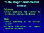 late stage endometrial cancer