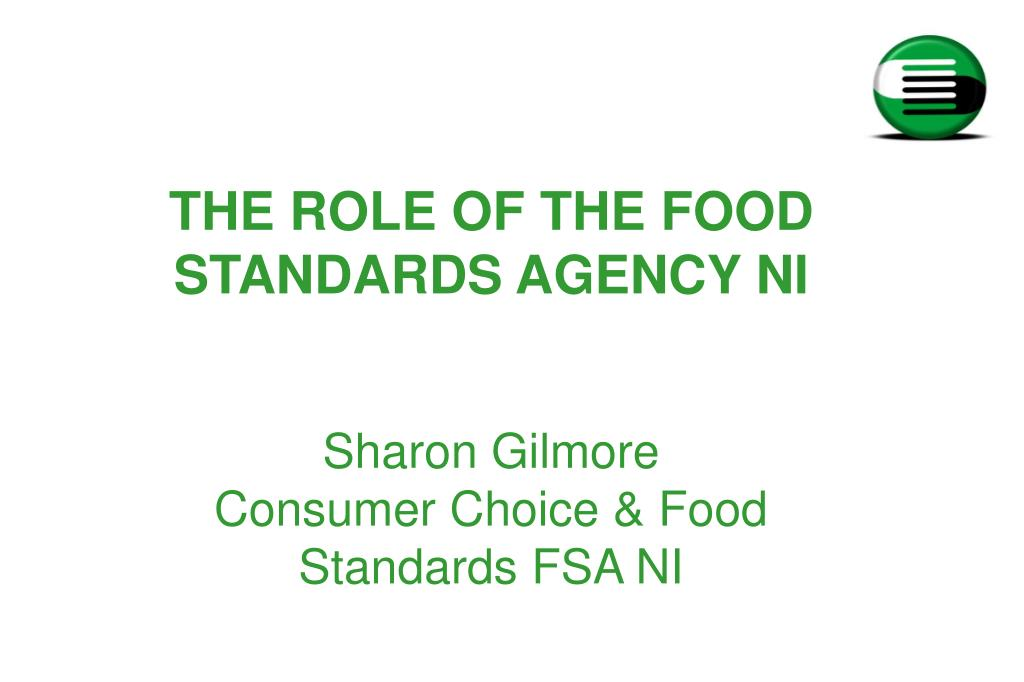 the role of the food standards agency ni sharon gilmore consumer choice food standards fsa ni l.