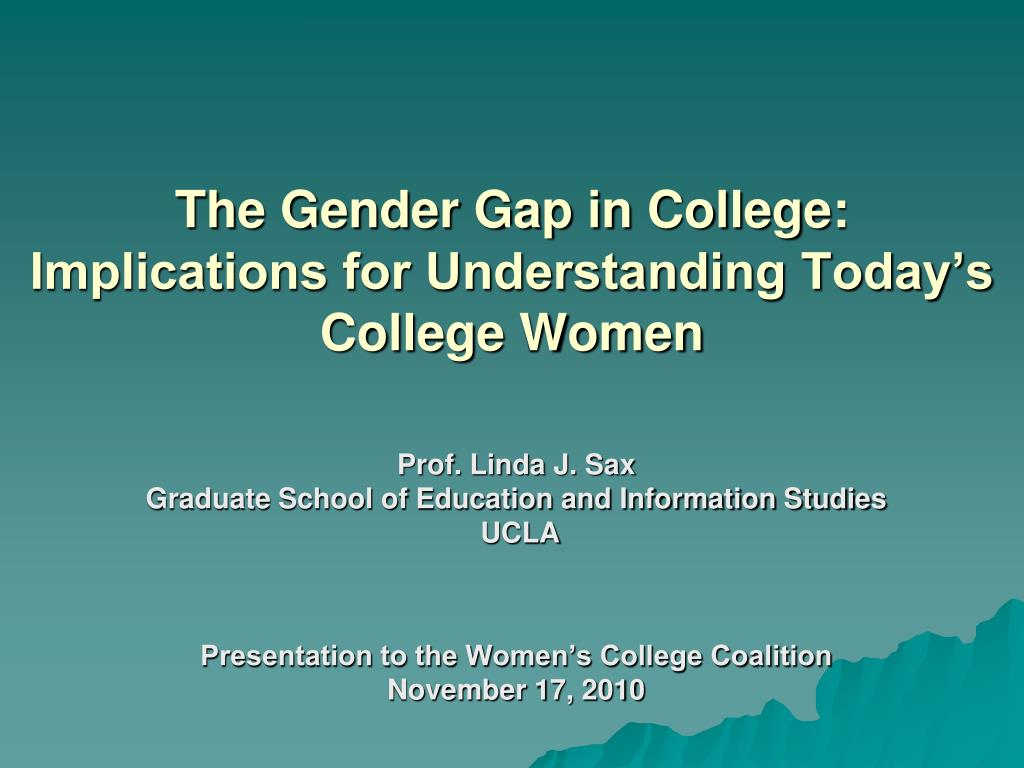 the gender gap in college implications for understanding today s college women l.