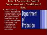 role of community control department with conditions of bond