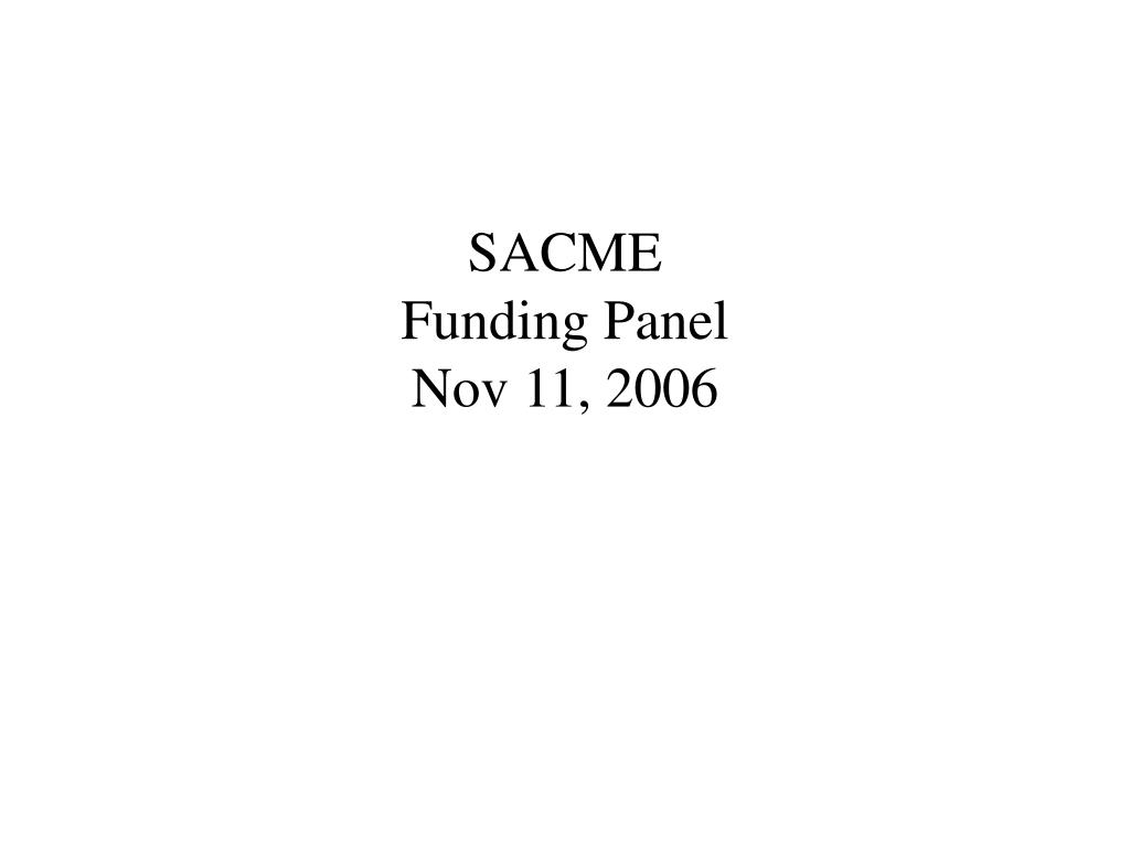 sacme funding panel nov 11 2006 l.