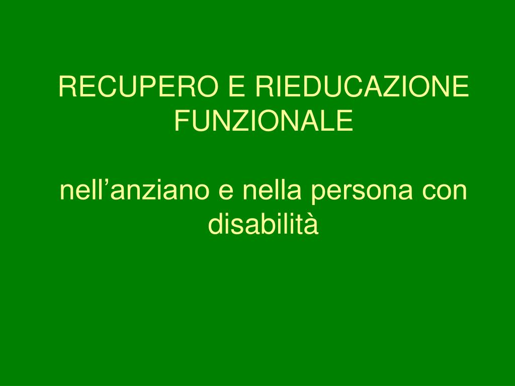 recupero e rieducazione funzionale nell anziano e nella persona con disabilit l.
