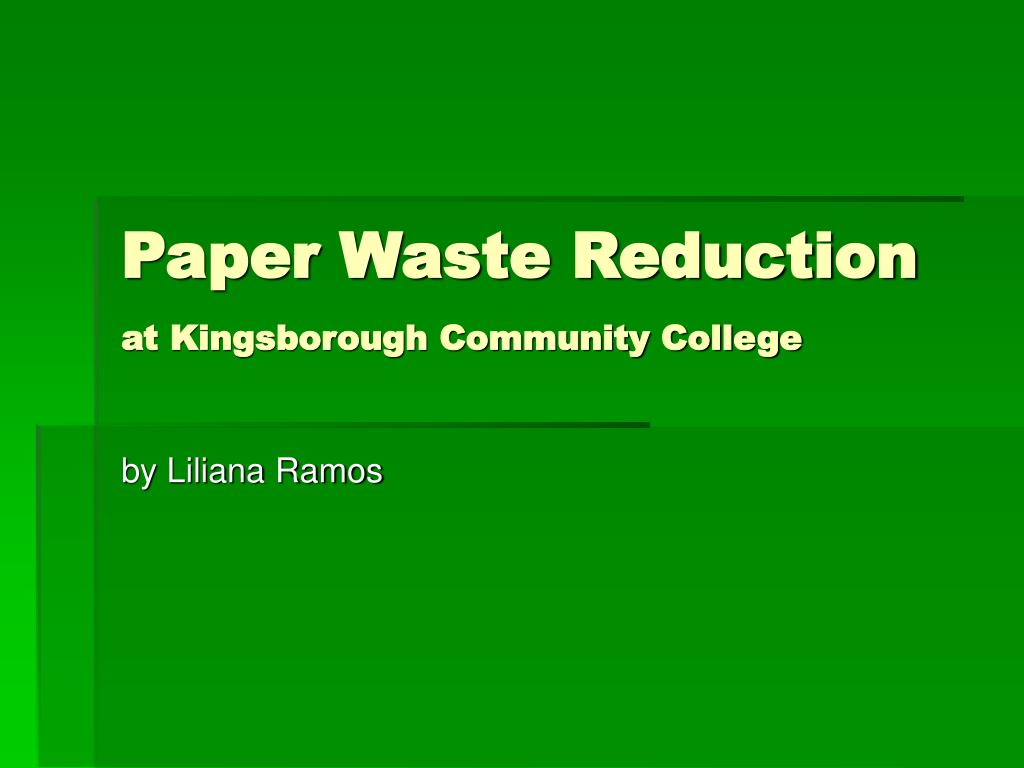 paper waste reduction at kingsborough community college l.