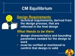 cm equilibrium