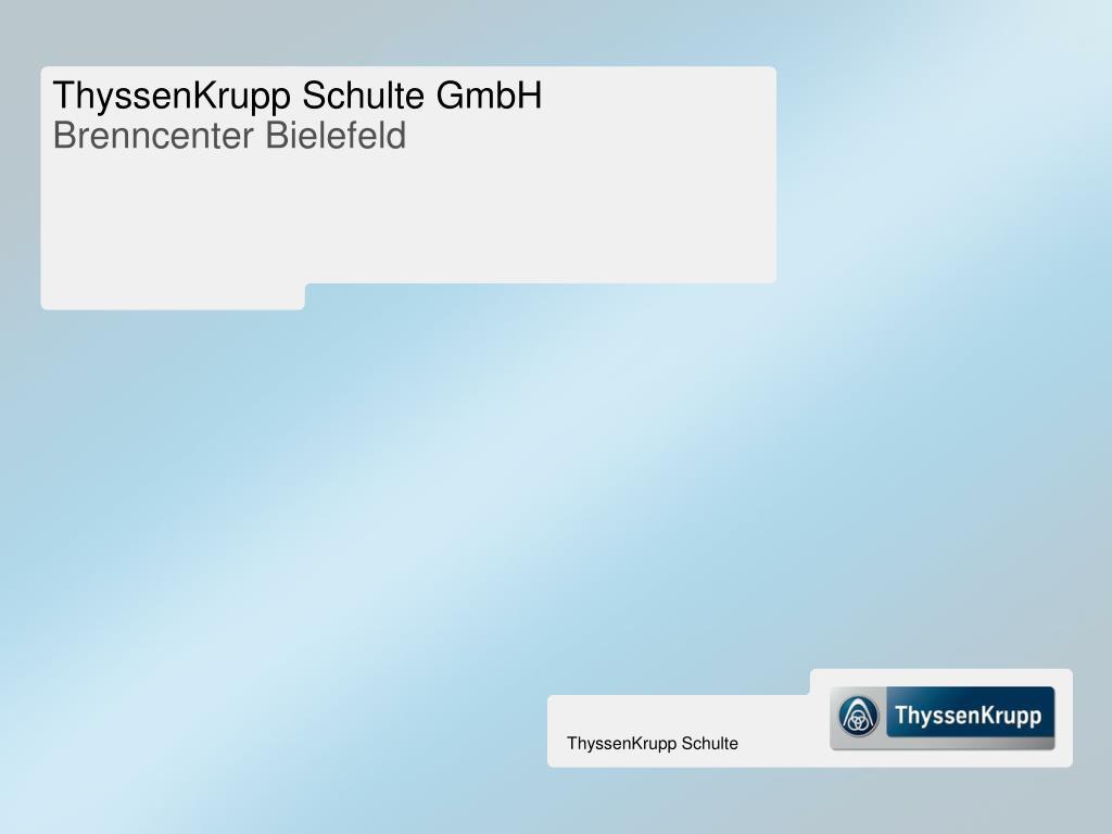 thyssenkrupp schulte gmbh brenncenter bielefeld l.