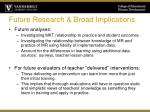 future research broad implications