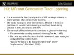 h3 mr and generative tutor learning