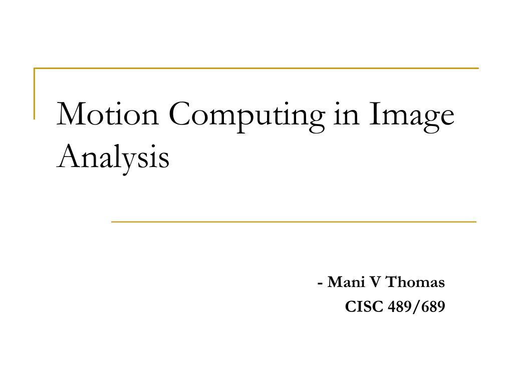 motion computing in image analysis l.