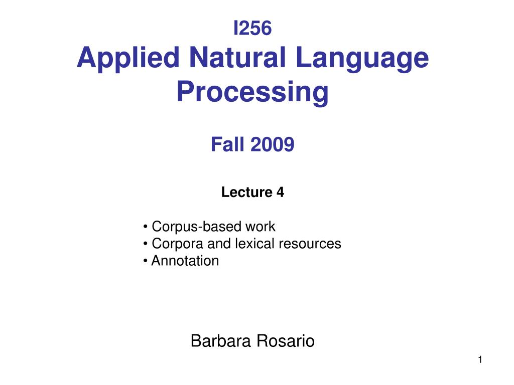 i256 applied natural language processing fall 2009 l.