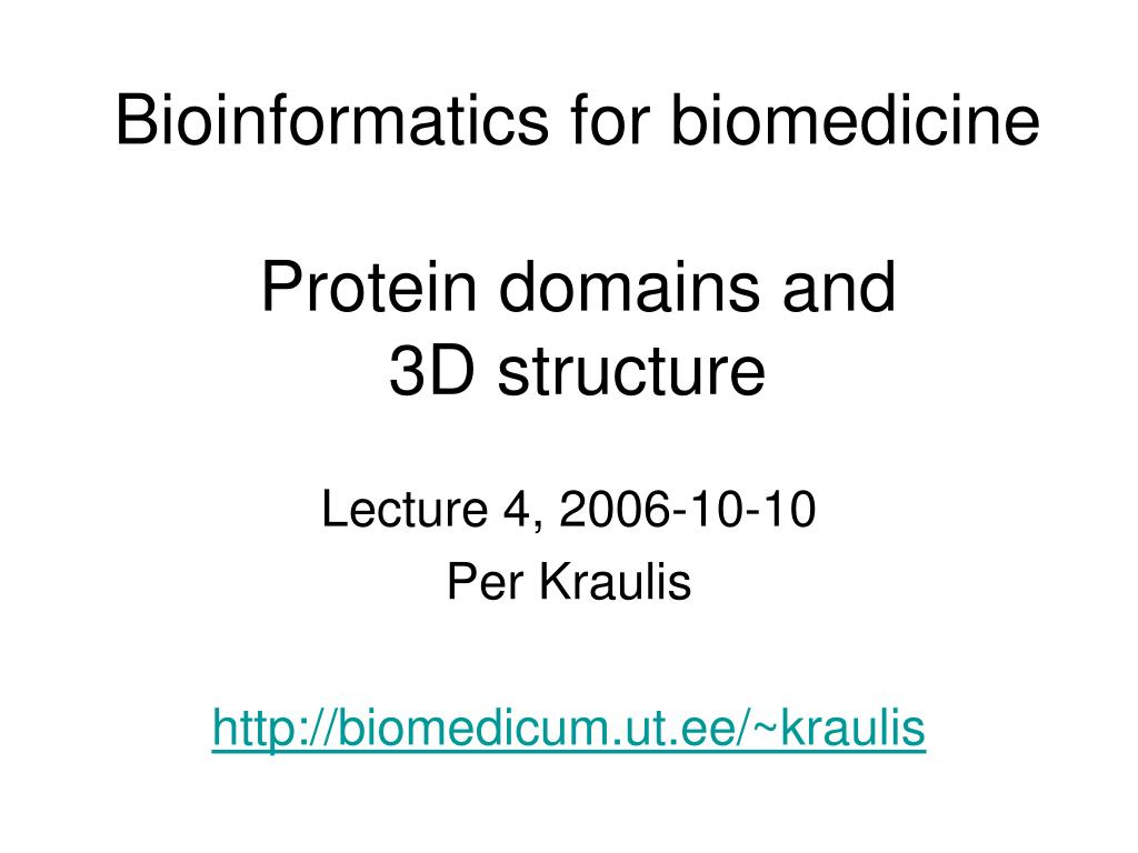 bioinformatics for biomedicine protein domains and 3d structure l.