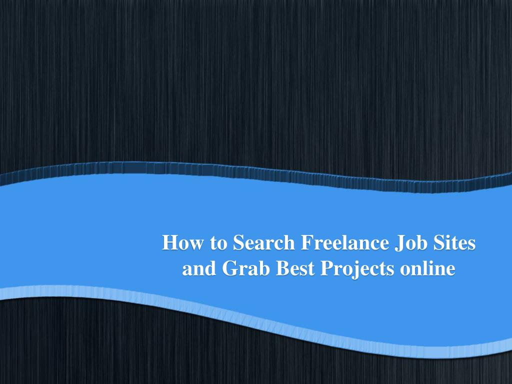 how to search freelance job sites and grab best projects online l.